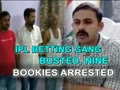 IPL betting gang busted, nine bookies arrested