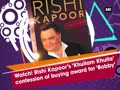 Rishi Kapoor's confesses to buying award for 'Bobby'
