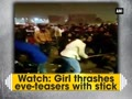 Watch: Girl thrashes eve-teasers with stick