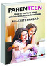 Parenteen: How to Nurture Your Adolescent in Modern Times by Prakriti Prasad Rupa. Pages 183. Rs 295