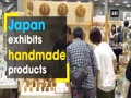 Japan exhibits handmade products